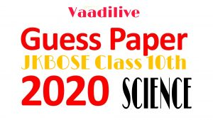 JKBOSE Class 10th Science Guess Paper 2020