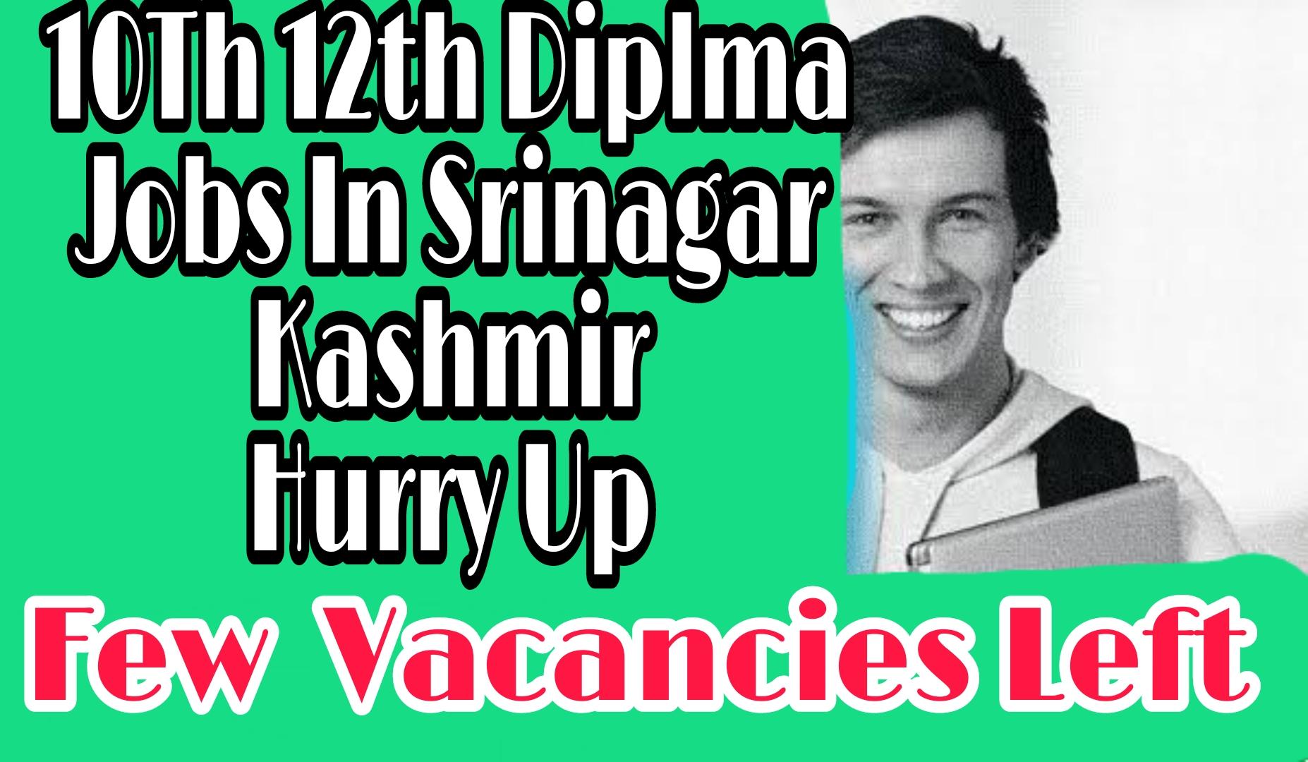 10th 12th Pass Jobs In Srinagar | Apply Now