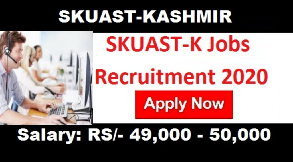SKUAST Kashmir Jobs Recruitment 2020 skuast k jobs