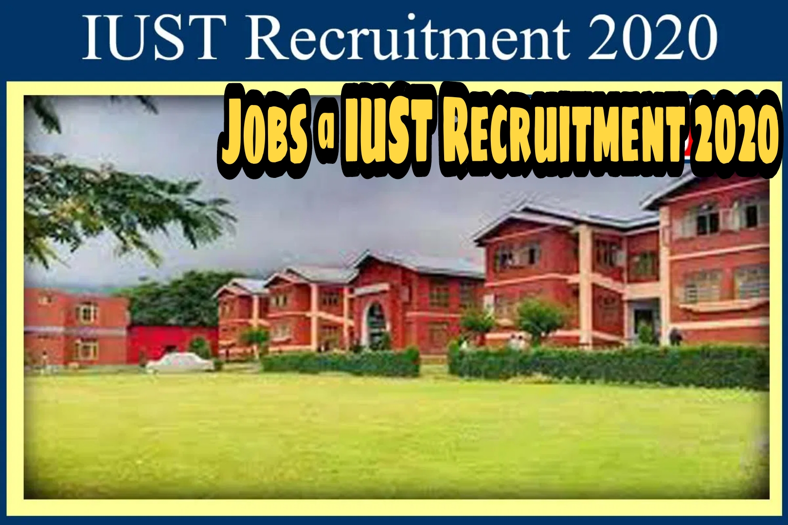 IUST Awantipora Jobs Recruitment 2020 | Apply For Various Posts
