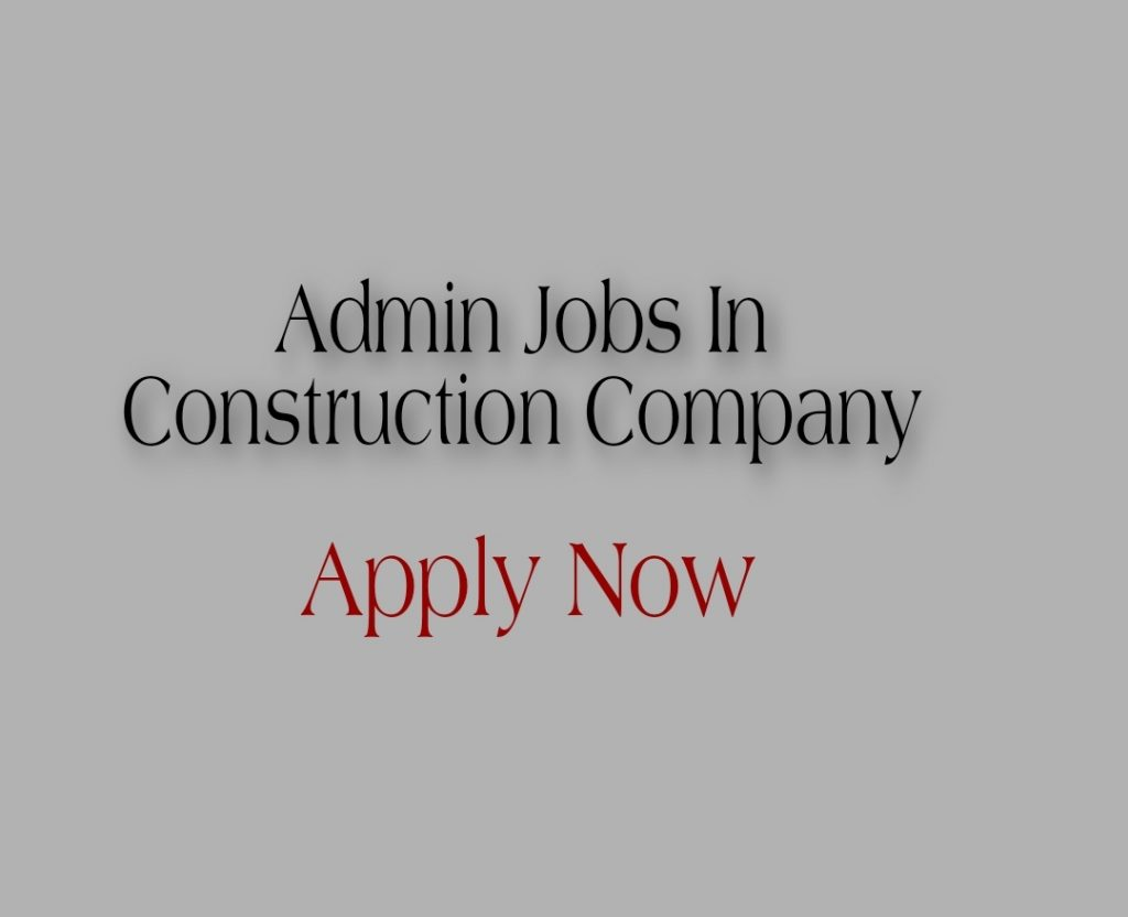 admin jobs in construction companyTrisons farms and construction pvt LtdSrinagar KashmirAdministrator jobs Barbarshah