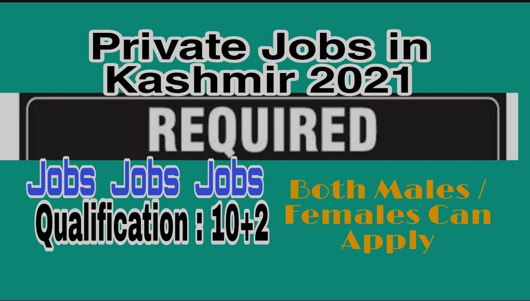 Private Jobs in Srinagar 12th pass Kashmir 2021 Male Female