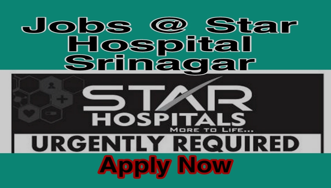 Star hospital sanat nagar Srinagar Doctors Jobs List Contact number