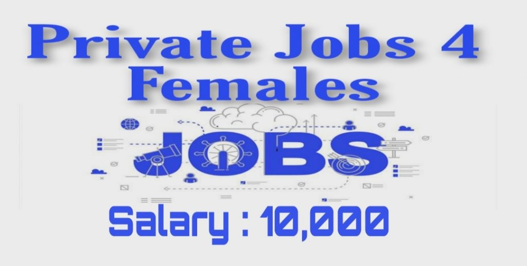 Private jobs for females Srinagar Kashmir 2021