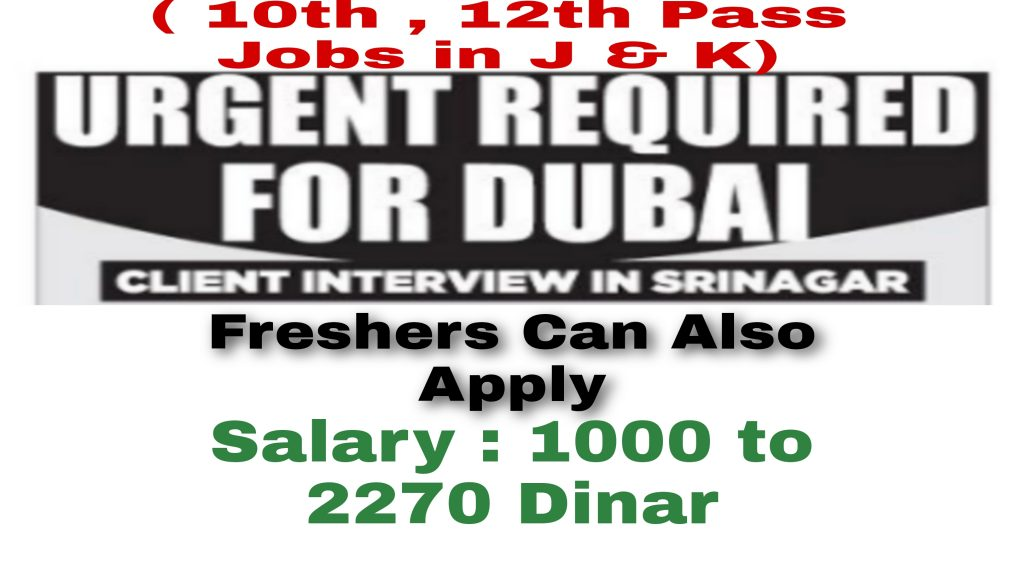 Dubai Jobs for freshers 8th 10th Pass 12th Pass Overseas Recruitment Bureau Srinagar KashmirOverseas Recruitment Consultancy
