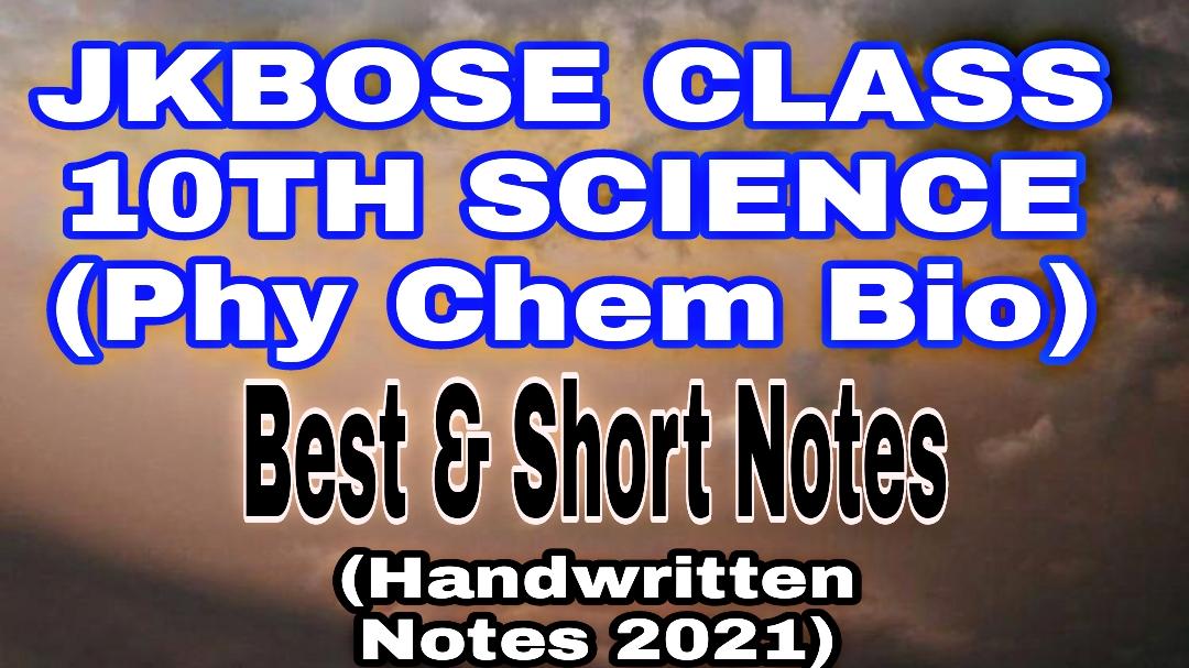 JKBOSE Class 10th Science Notes Handwritten Best Short Download Pdf 2021 Physics Chemistry biology