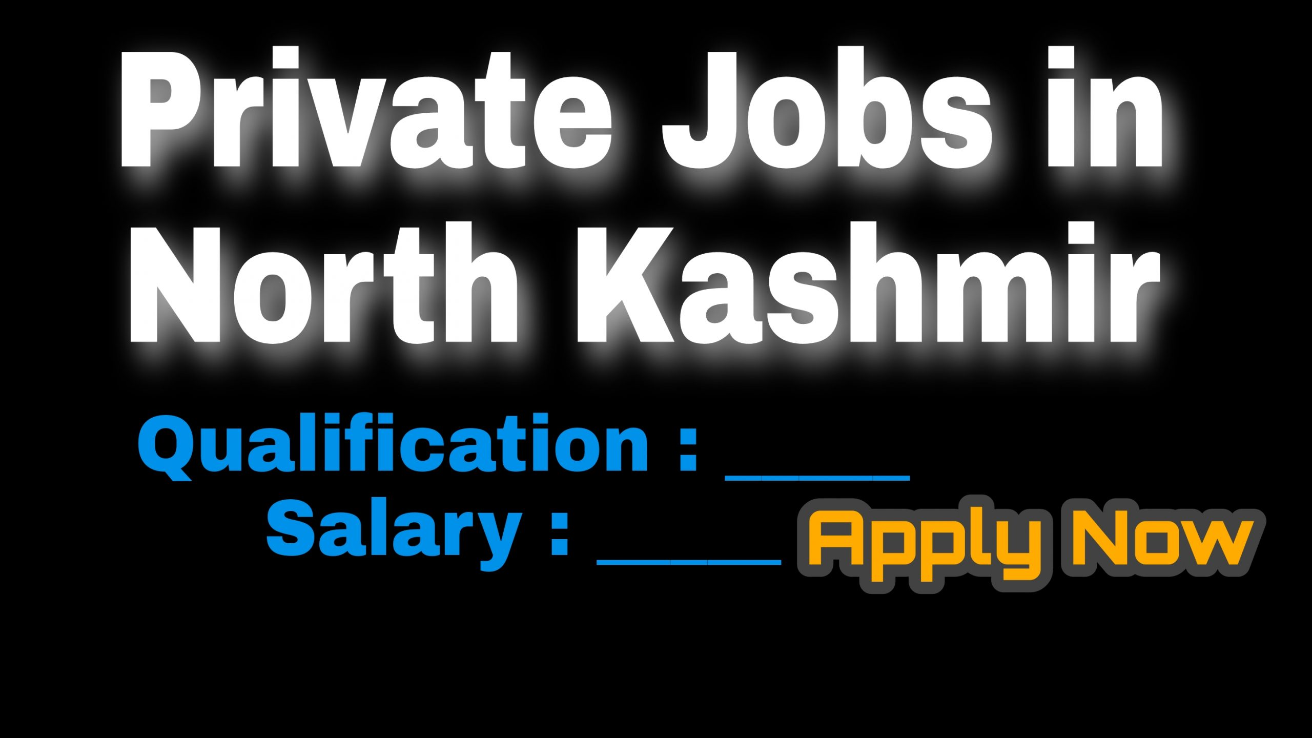 Private jobs in Baramulla North Kashmir 2021 Graduate Vacancy