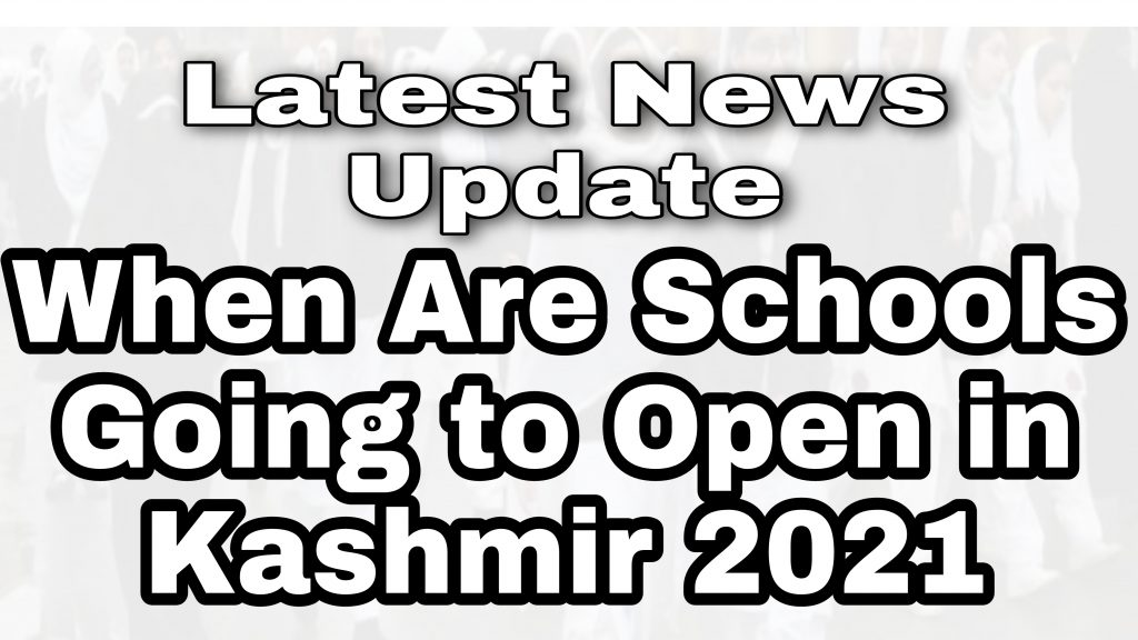 schools reopen in kashmir 2021 Private Government notification Latest news