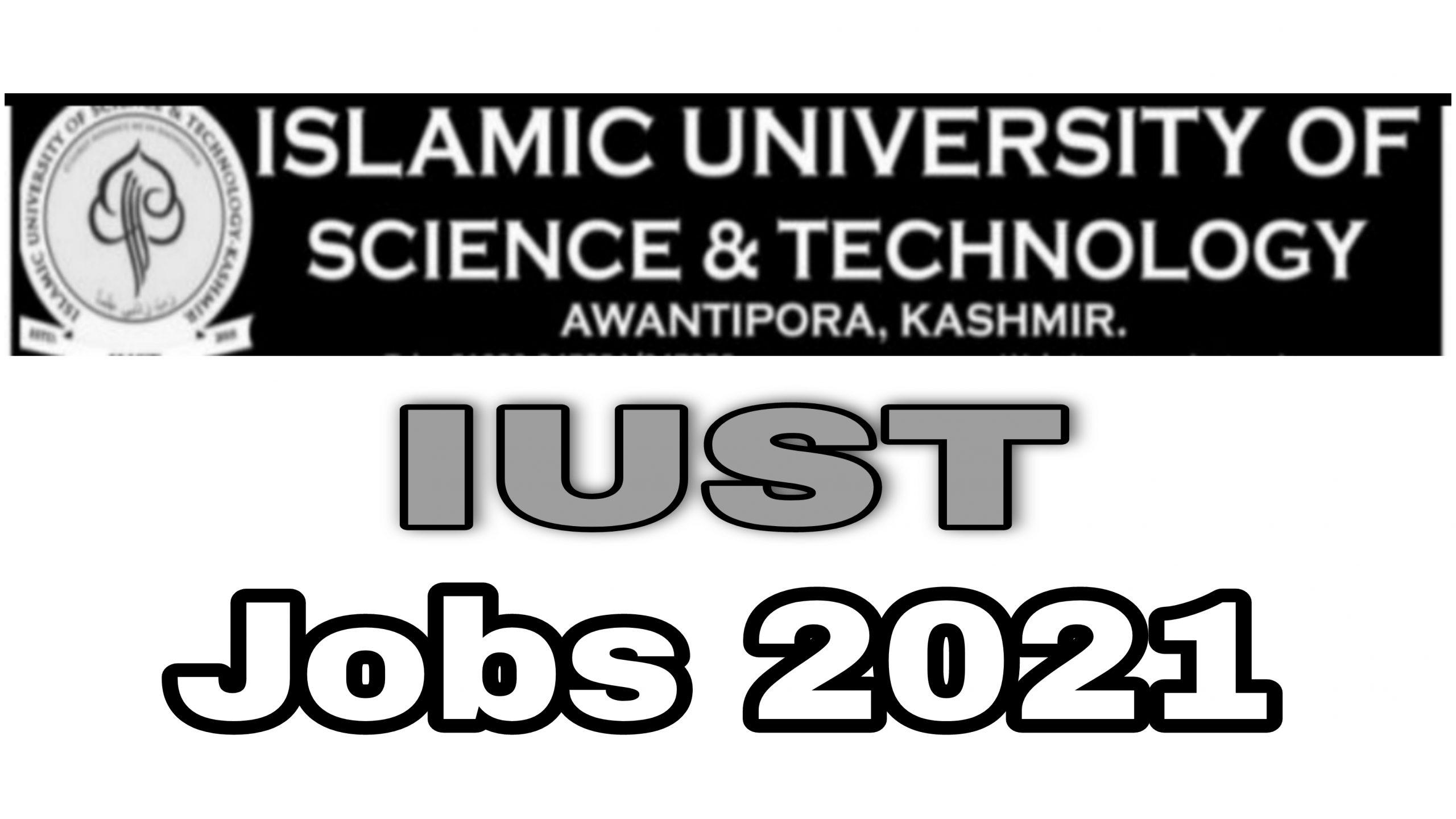 Iust awantipora job vacancy 2021 Latest notification islamic university of science and technology Kashmir Jobs