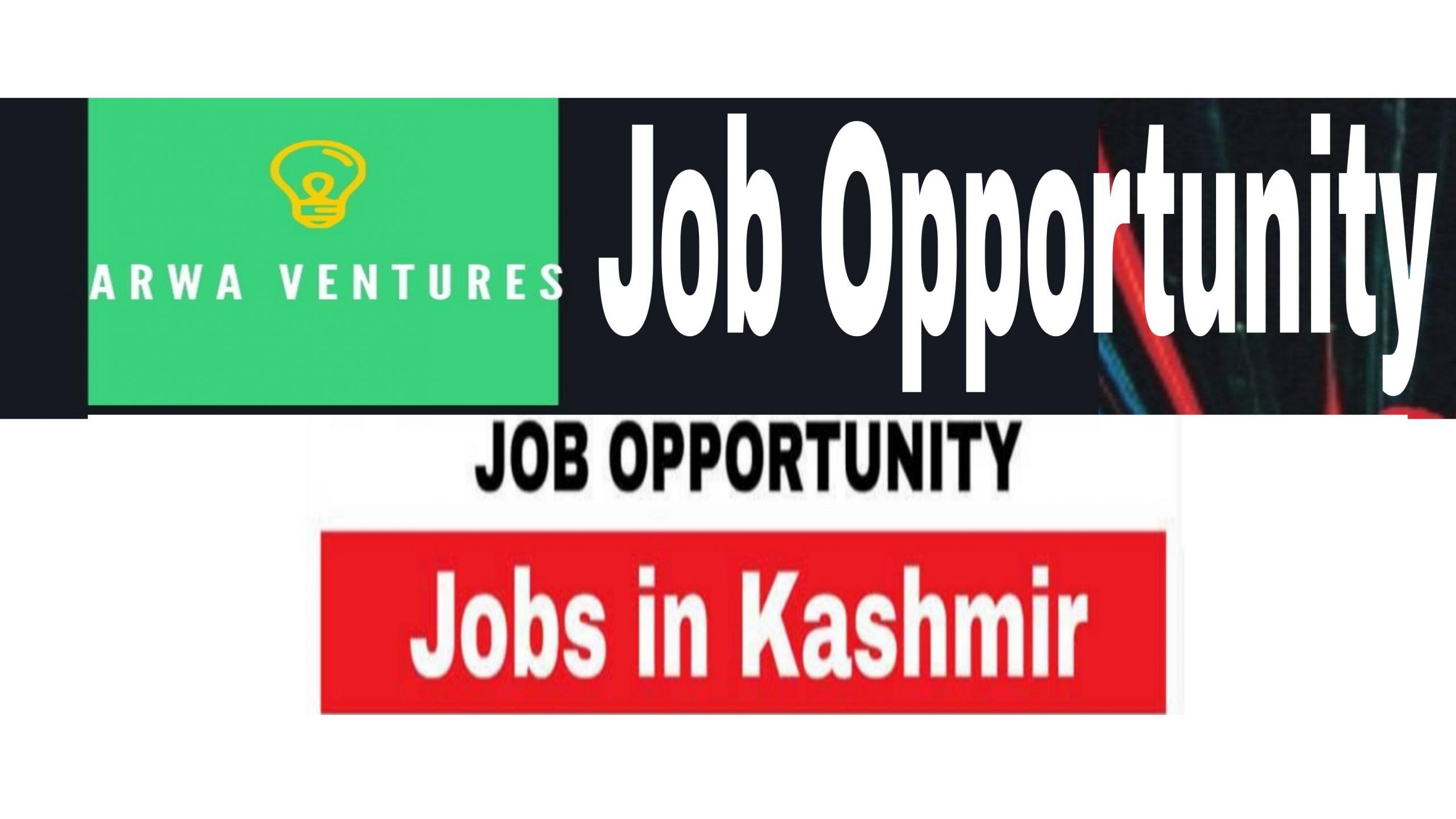 Private jobs Srinagar Arwa ventures Tengpora byepass Srinagar