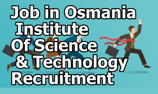 Osmania Institute Of Science & Technology Recruitment: Apply Now