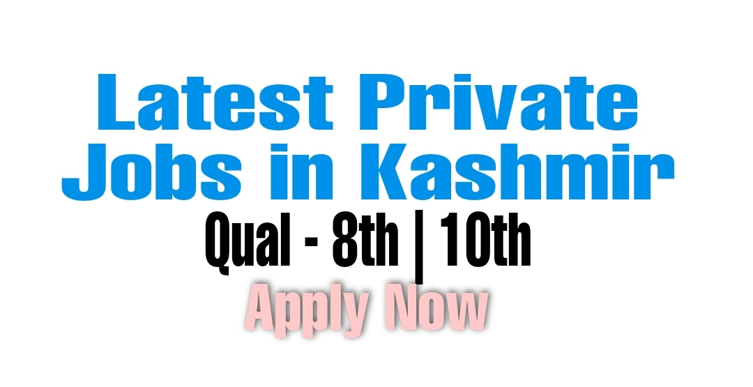 Latest private jobs in Srinagar for 8th pass 10th pass hyderpora